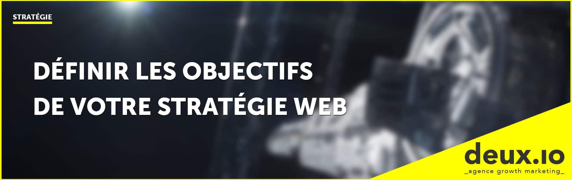 définir les objectifs de votre stratégie web