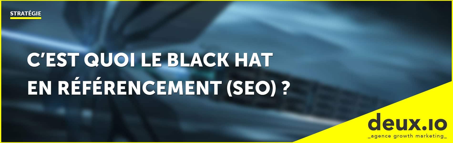 c'est quoi le black hat en référencement seo