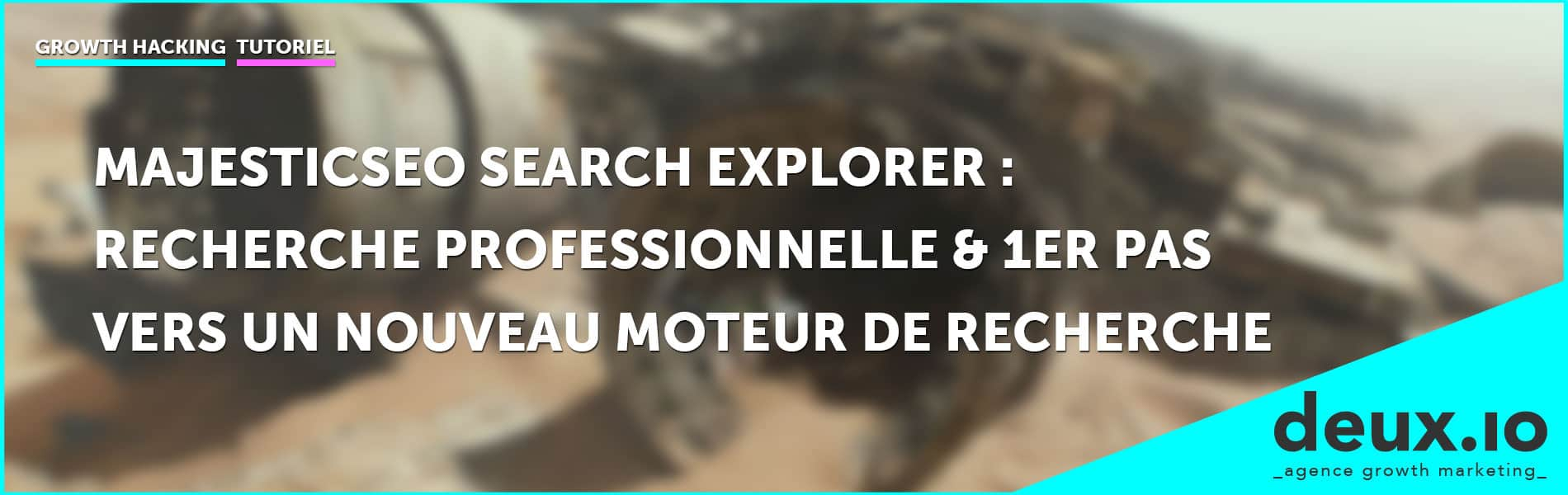 majestic seo search explorer recherche professionnelle et 1er pas vers un nouveau moteur de recherche