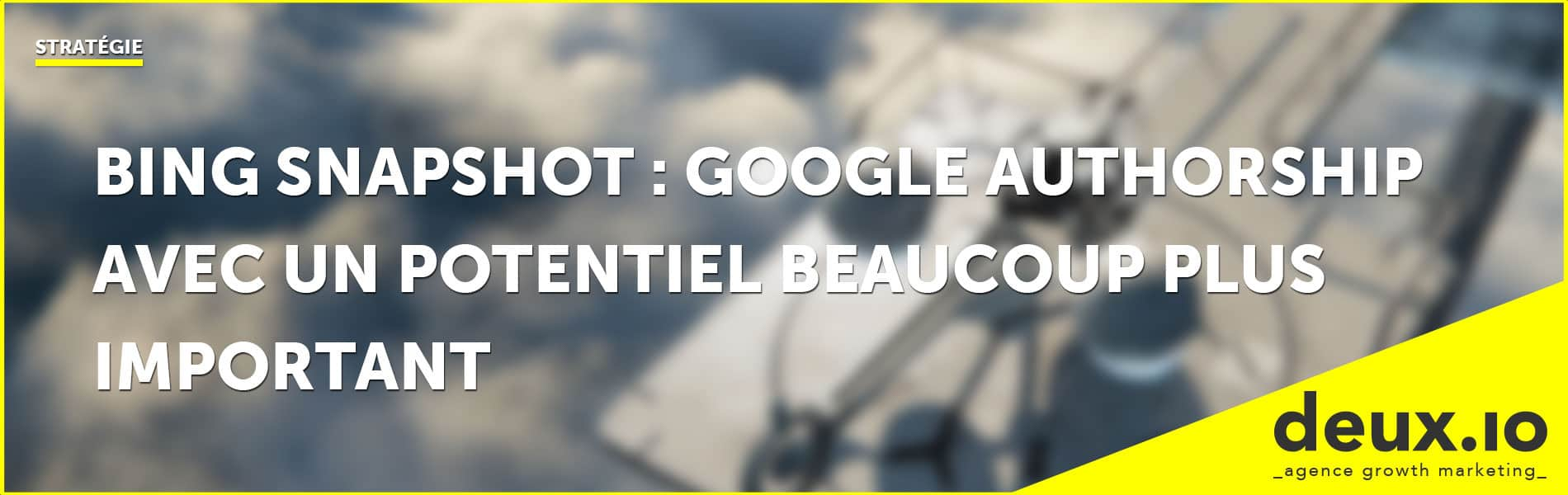 bing snapshot: google authorship avec un potentiel beaucoup plus important
