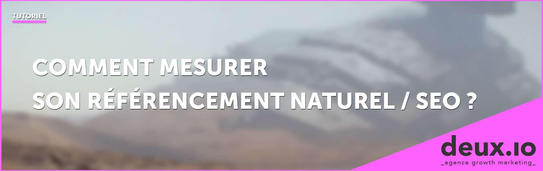 comment mesurer son référencement naturel seo