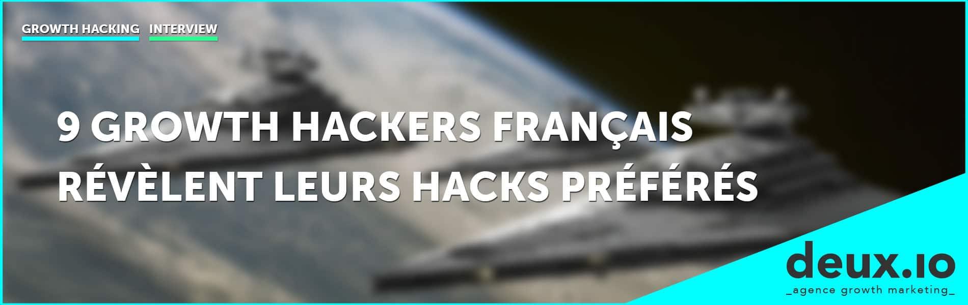 9 growth hackers marketers français dévoilent leur hack préféré