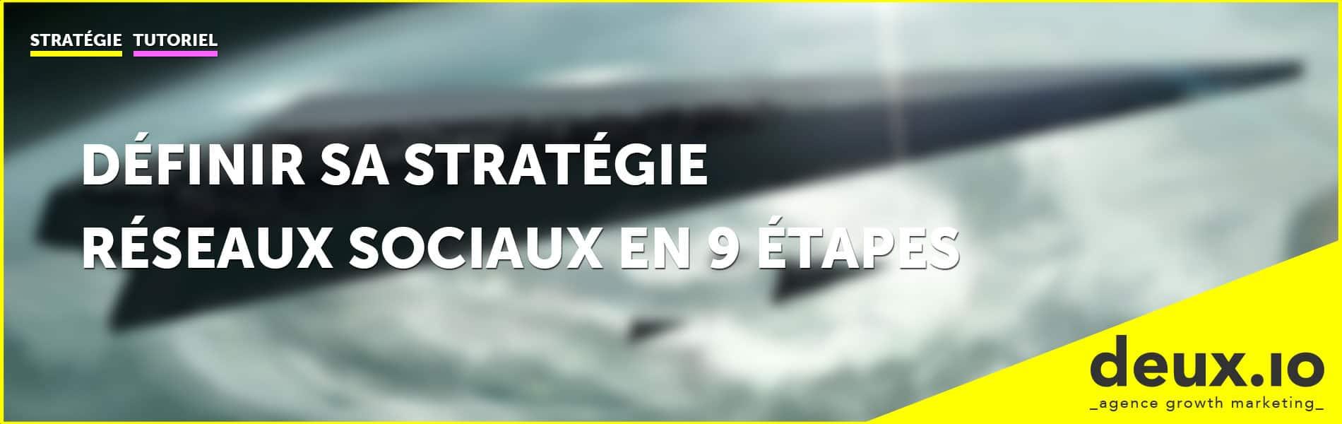 définir sa stratégie réseaux sociaux en 9 étapes