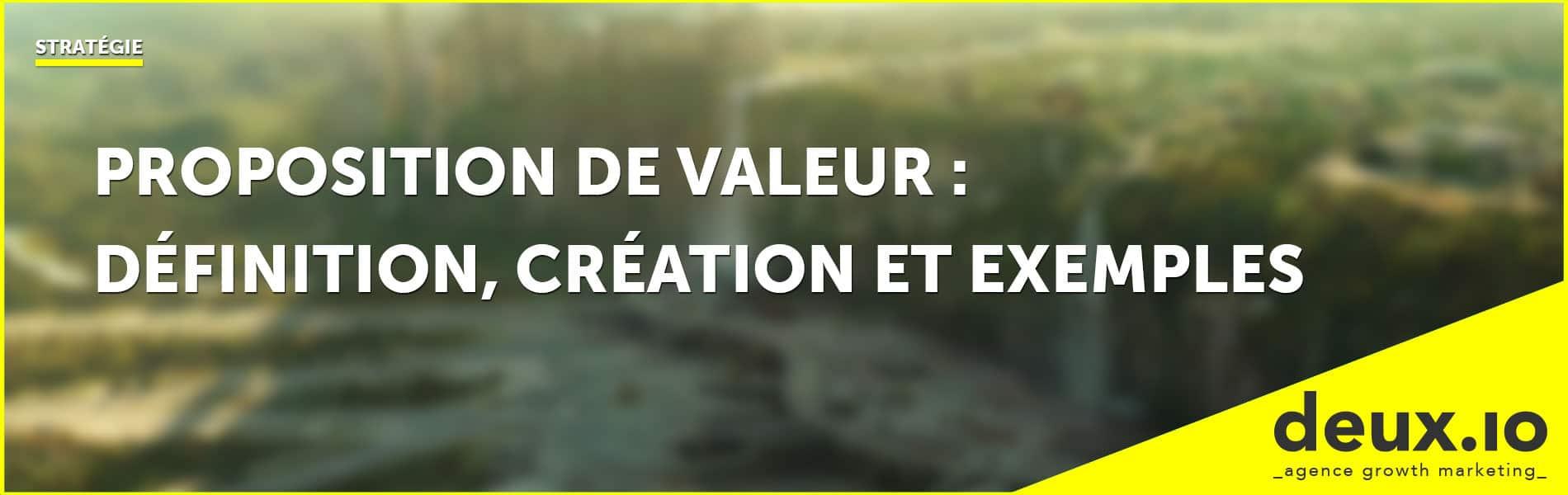 proposition de valeur définition création et exemples