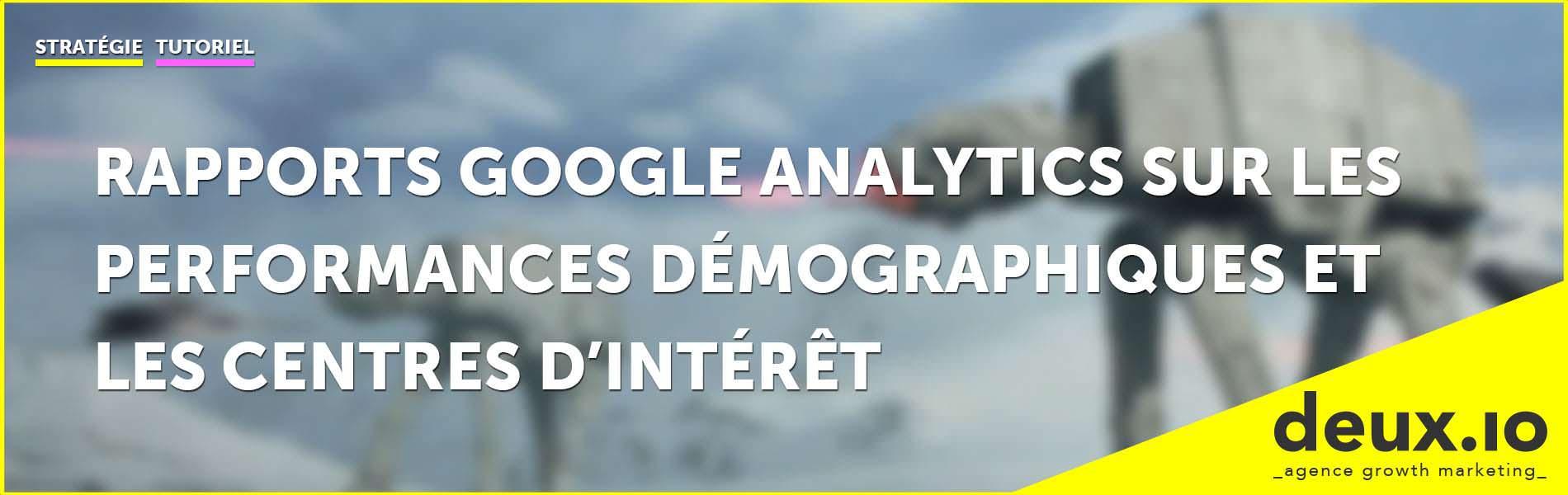 rapports google analytics sur les performances démographiques et les centres d'intérêt