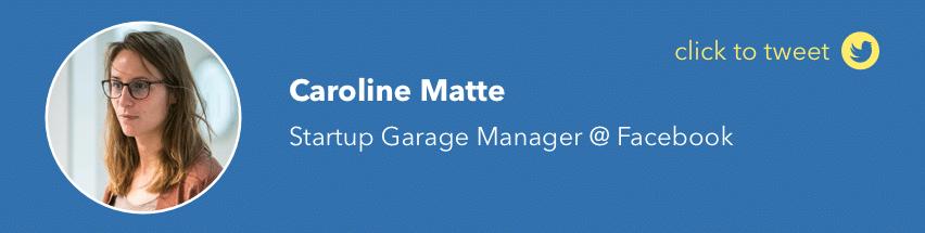 Caroline Matte Facebook Startup Garage