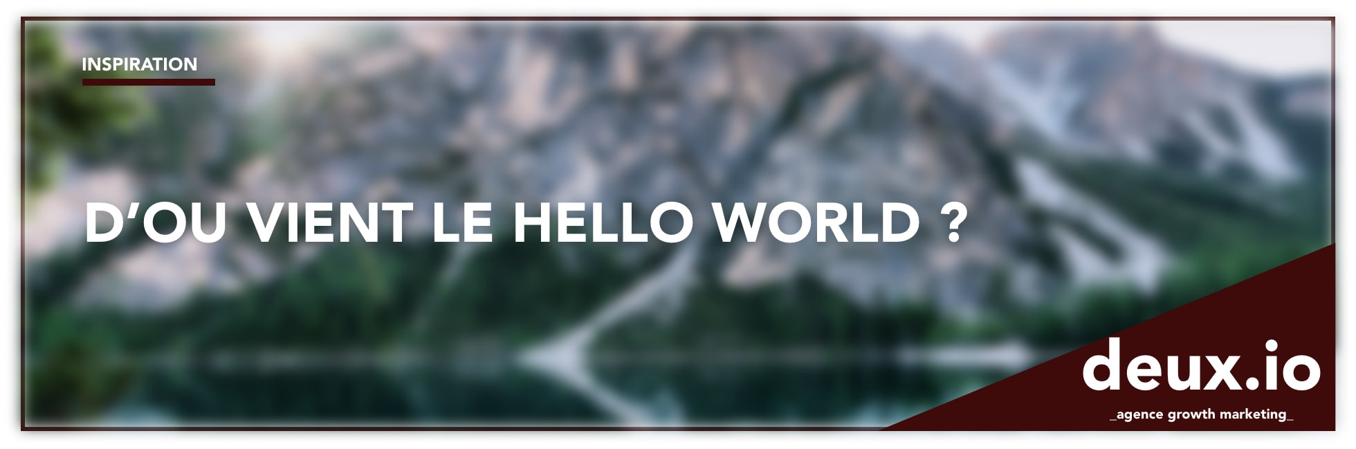 pourquoi hello world