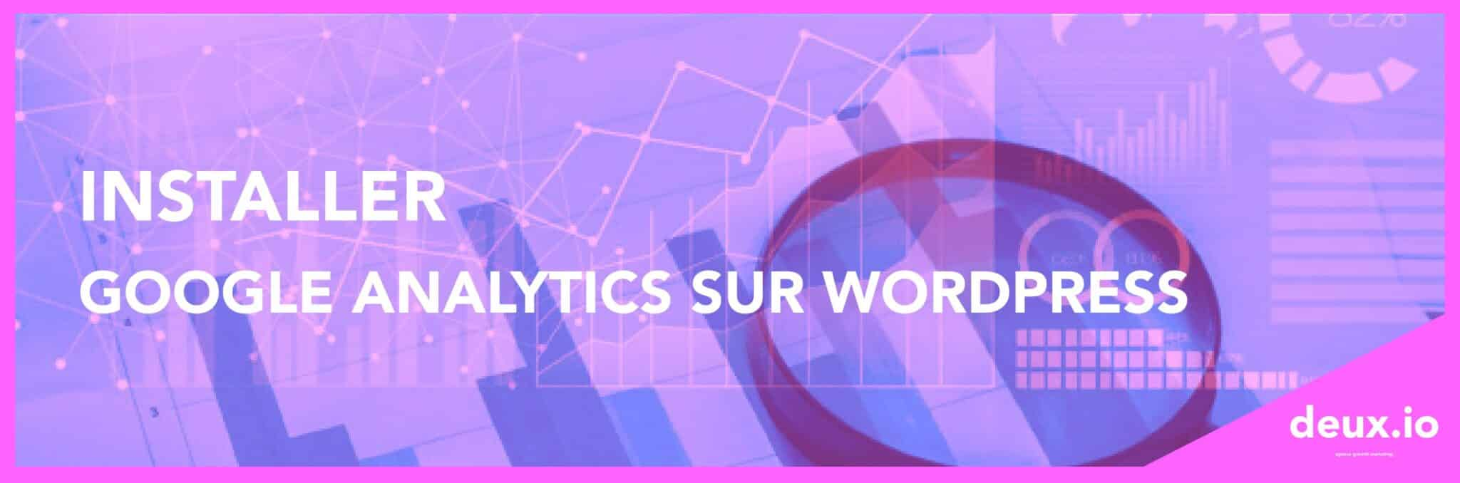Installer Google Analytics sur Wordpress